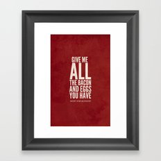 Bacon and Eggs - Ron Swanson - Parks and Recreation Framed Art Print
