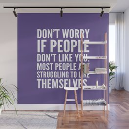 Don't Worry If People Don't Like You (Ultra Violet) Wall Mural