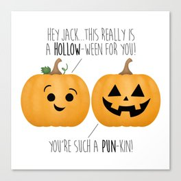 You're Such A Pun-Kin! Canvas Print