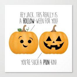 You're Such A Pun-Kin! Canvas Print