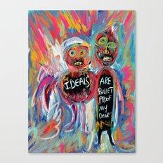 Ideals are bulletproof my dear Street Art Graffiti Canvas Print
