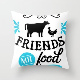 Animal Quotes Friends Not Food Throw Pillow