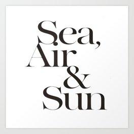 Sea Air & Sun Art Print