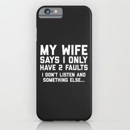 Don't Listen Wife Funny Quote iPhone Case