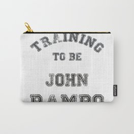 Training to be John Rambo Carry-All Pouch