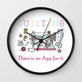 Quilting There Is No App Sewing Handwork Embroider Gift Wall Clock