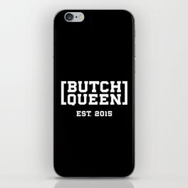 New Butch Queen - white iPhone Skin