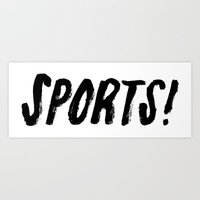 sports Art Prints featuring Sports! by beckymsimpson
