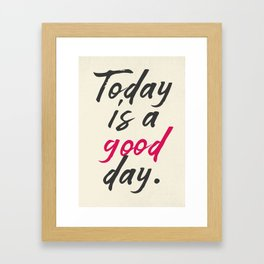 Today is a good day, positive vibes, thinking, happy life, smile, enjoy, sun, happiness, joy, free Framed Art Print