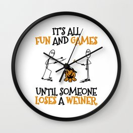 Camping Gift Fun and Games Until Someone Loses A Weiner Camp Trip Wall Clock