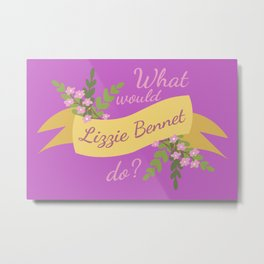 What Would Lizzie Bennet Do? II Metal Print