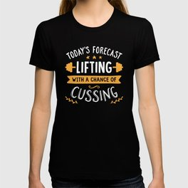 Today's Forecast Lifting With A Chance Of Cussing T-shirt