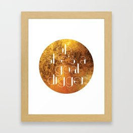 Oh She's A Goal Digger - Golden Framed Art Print