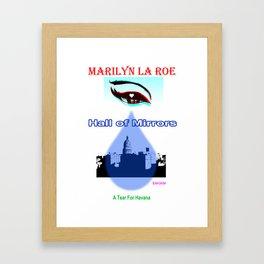MARILYN LA ROE ... a tear for Havana Framed Art Print