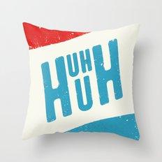 Uh Huh Throw Pillow