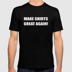 Make Everything Great Again! MEDIUM Mens Fitted Tee Black