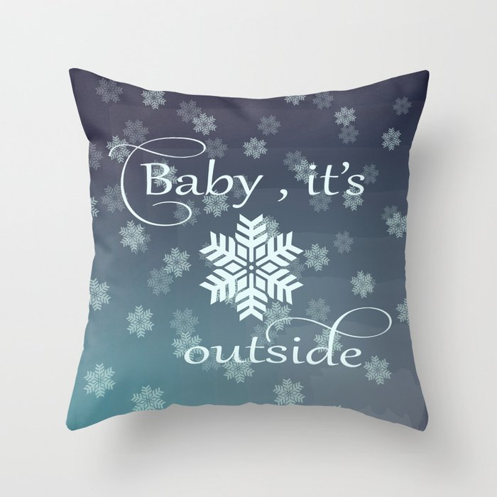 Baby It S Cold Outside Throw Pillow By Arigigipixel Society6