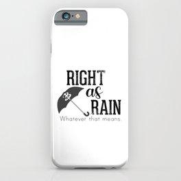Right As Rain iPhone Case