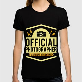 Official Photographer May Snap At Anytime Gift T-shirt