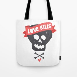 Love kills Tote Bag