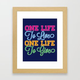 One Life Framed Art Print