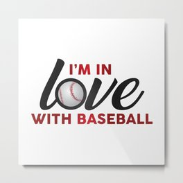 I'm in LOVE with Baseball Metal Print