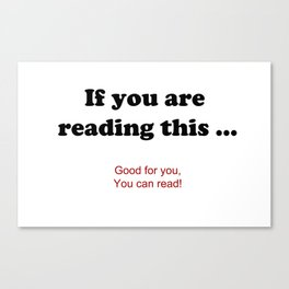If you are reading this ... Canvas Print