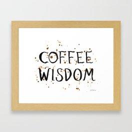 Coffee Wisdom Framed Art Print