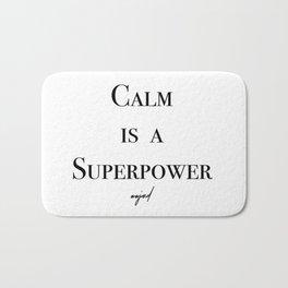 Calm Is A Superpower (Black Letters) Bath Mat