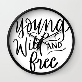 Young, Wild & Free Wall Clock