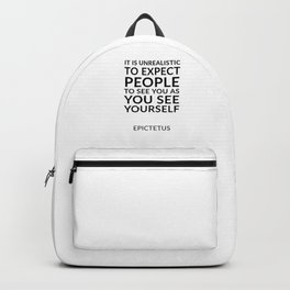 It is unrealistic to expect people to see you as you see yourself Backpack