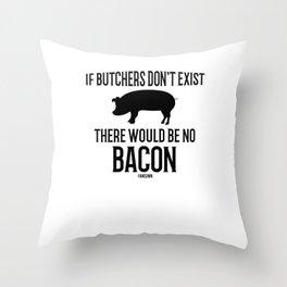 Butcher butcher butcher sausage Occupation Throw Pillow