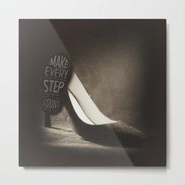 Make EVERY  steps count Metal Print