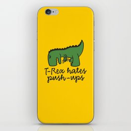 T-Rex hates push-ups iPhone Skin