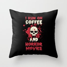 I Run On Coffee And Horror Movies Scary Caffeine Throw Pillow