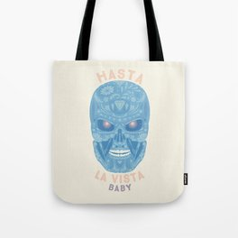 Hasta la vista, baby Tote Bag