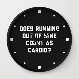 Running Out Of Wine Cardio Funny Gym Quote Wall Clock