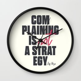 Complaining is not a strategy, Jeff Bezos quote, improve yourself, inspirational financial quote Wall Clock