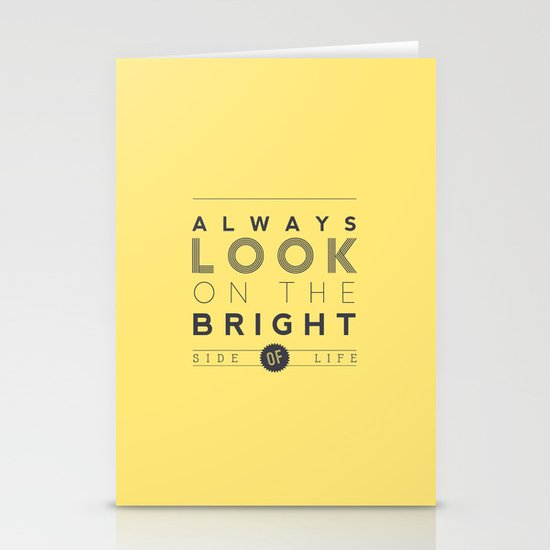 Always look on the bright side of life Stationery Cards