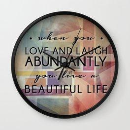LOVE AND LAUGH ABUNDANTLY Wall Clock