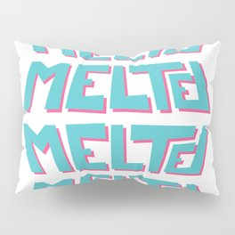 Melted, the solid typography. Pillow Sham