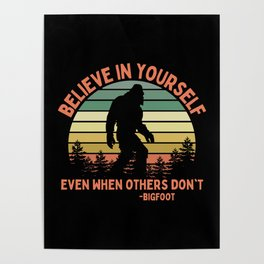Bigfoot Funny Believe In Yourself Motivational Sasquatch Vintage Sunset Poster