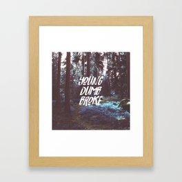 Young Dumb Broke Framed Art Print