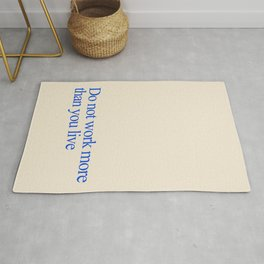 Do not work more than you live Rug