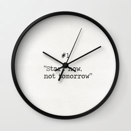 Start now, not tomorrow Wall Clock