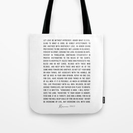 Let Love be Without Hypocrisy… Overcome Evil with Good. -Romans 12:9-21 Tote Bag