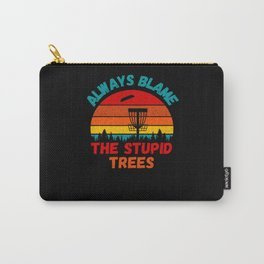 Always Blame The Trees - Disc Golfing Carry-All Pouch