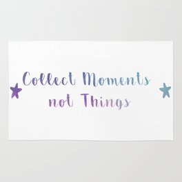 Collect Moments not Things Rug