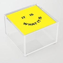 It Is What It Is Acrylic Box