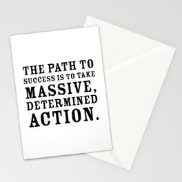 Motivational quote - The path to success is to take massive, determined action. Stationery Cards